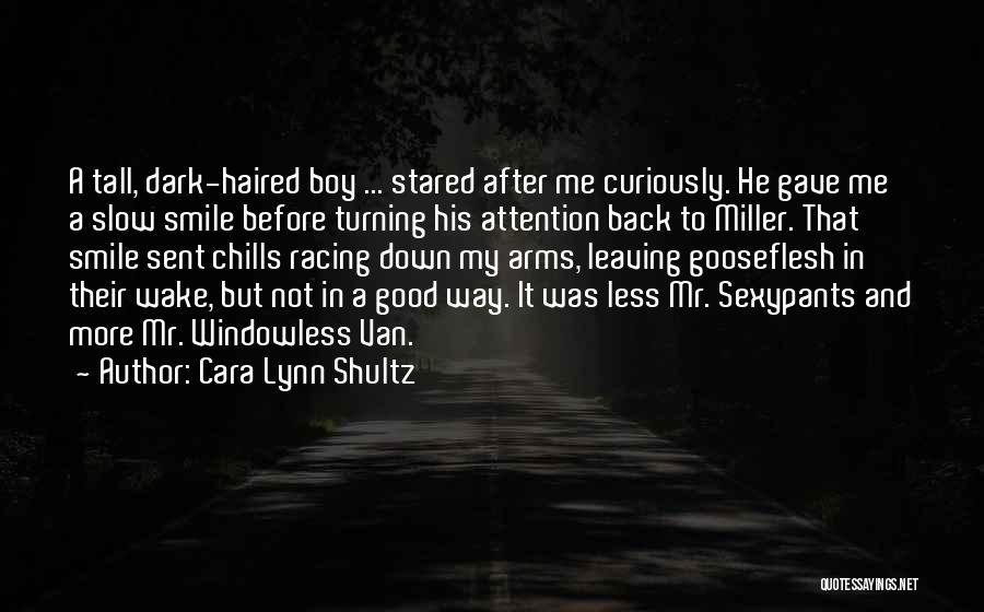 Turning My Back Quotes By Cara Lynn Shultz
