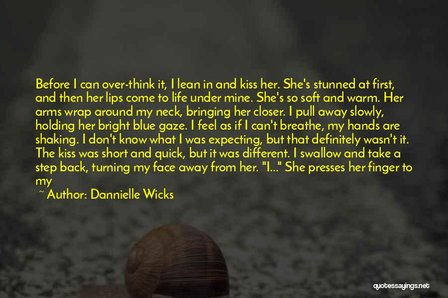 Turning My Back Quotes By Dannielle Wicks