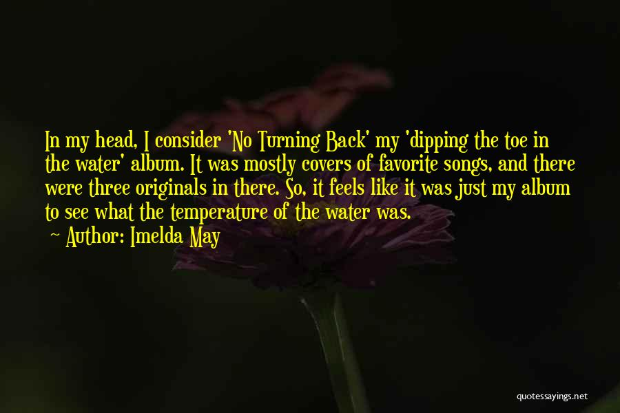 Turning My Back Quotes By Imelda May