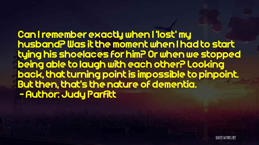 Turning My Back Quotes By Judy Parfitt