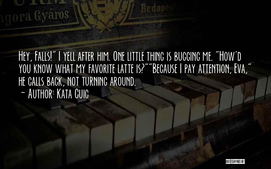 Turning My Back Quotes By Kata Cuic