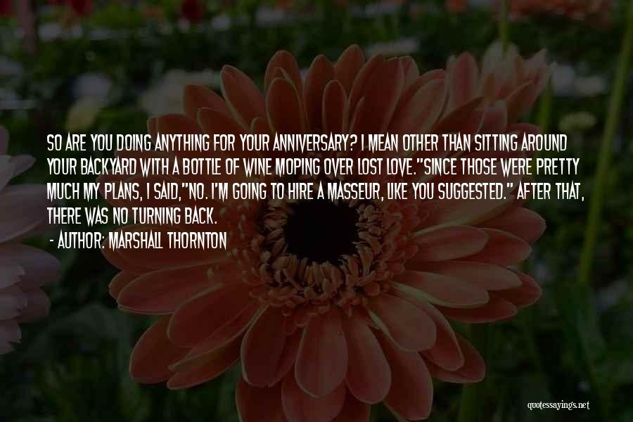 Turning My Back Quotes By Marshall Thornton