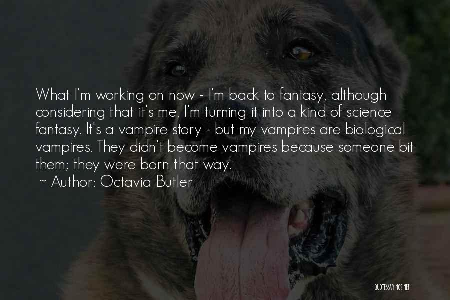 Turning My Back Quotes By Octavia Butler