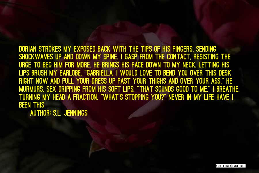 Turning My Back Quotes By S.L. Jennings