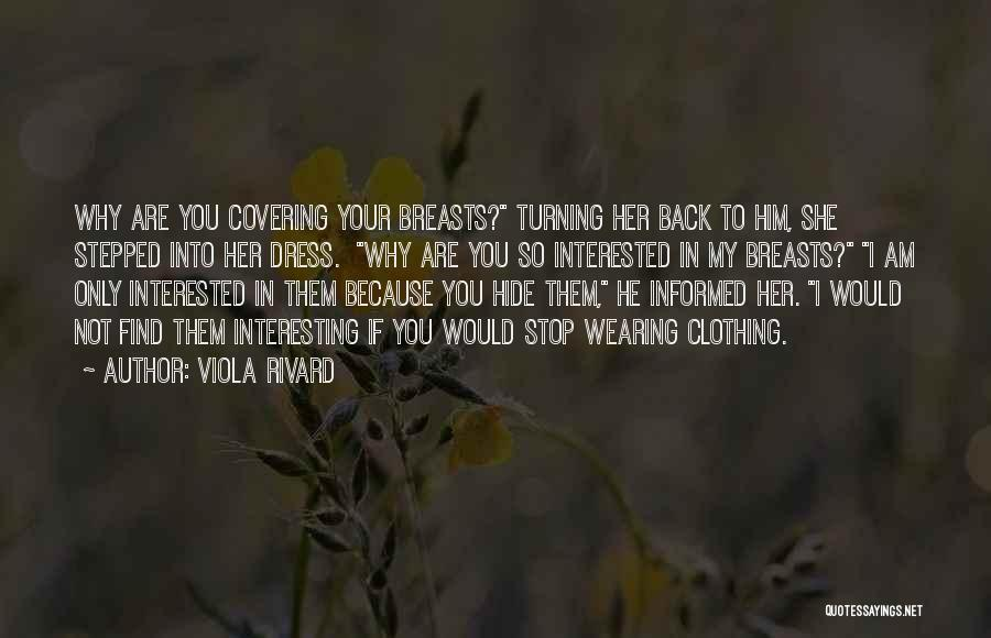 Turning My Back Quotes By Viola Rivard