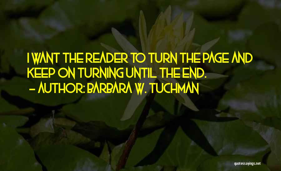 Turning Page Quotes By Barbara W. Tuchman