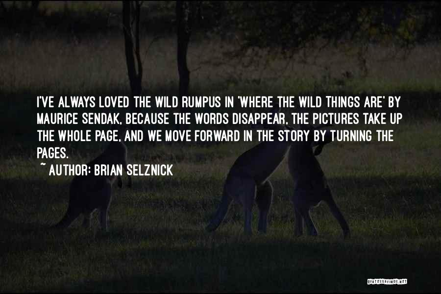Turning Page Quotes By Brian Selznick