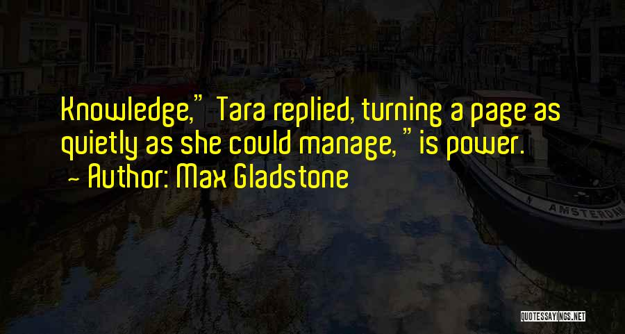 Turning Page Quotes By Max Gladstone