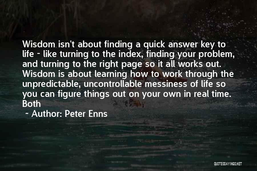 Turning Page Quotes By Peter Enns