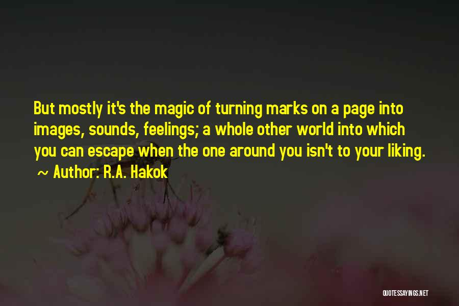 Turning Page Quotes By R.A. Hakok