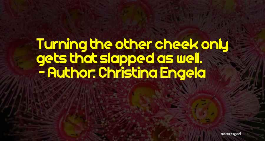 Turning The Other Cheek Quotes By Christina Engela