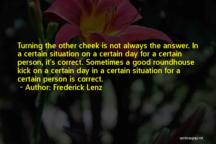 Turning The Other Cheek Quotes By Frederick Lenz