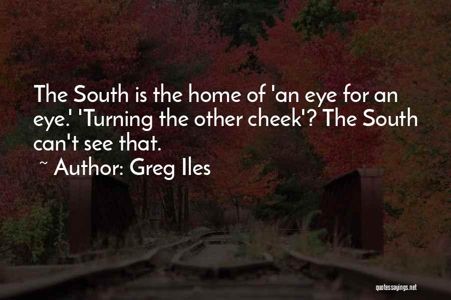 Turning The Other Cheek Quotes By Greg Iles