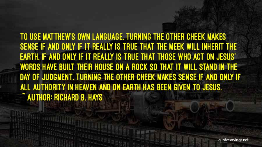 Turning The Other Cheek Quotes By Richard B. Hays