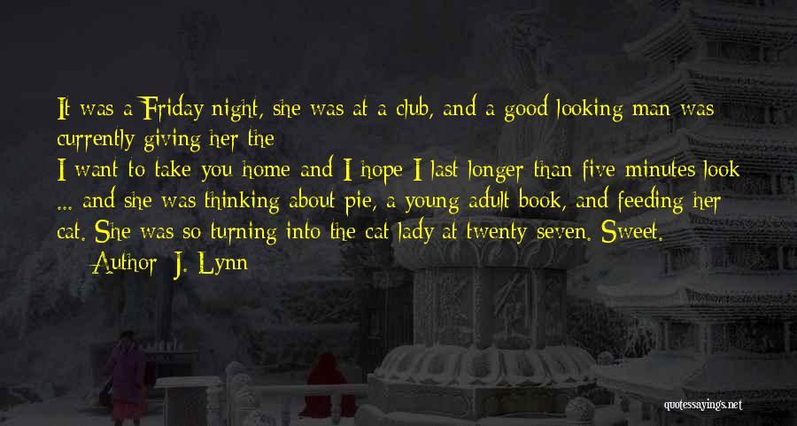 Turning Twenty One Quotes By J. Lynn