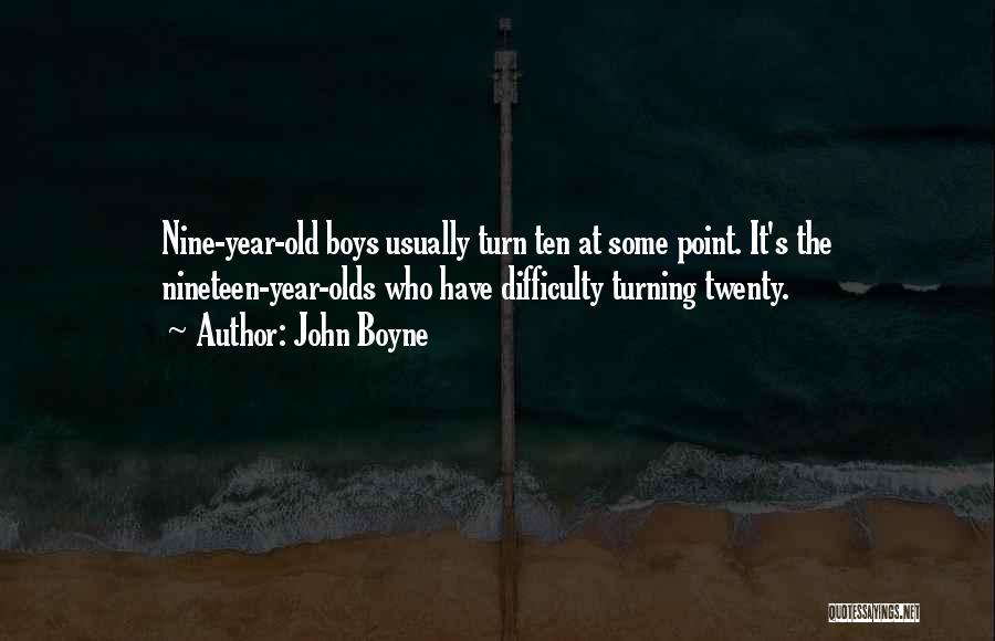 Turning Twenty One Quotes By John Boyne