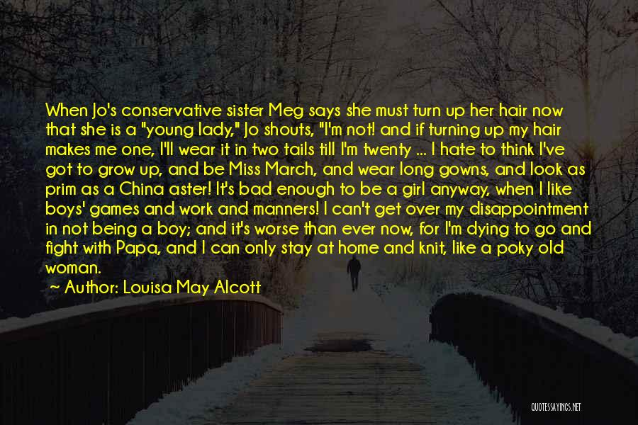 Turning Twenty One Quotes By Louisa May Alcott