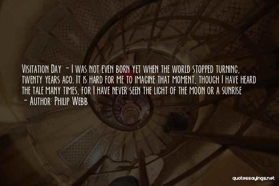 Turning Twenty One Quotes By Philip Webb