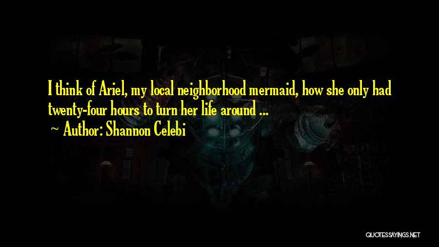 Turning Twenty One Quotes By Shannon Celebi