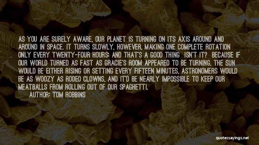 Turning Twenty One Quotes By Tom Robbins