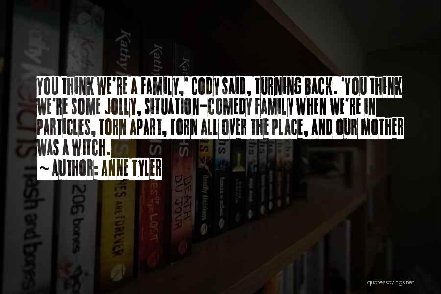 Turning Your Back On Your Mother Quotes By Anne Tyler
