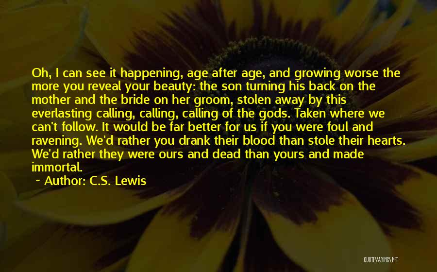 Turning Your Back On Your Mother Quotes By C.S. Lewis