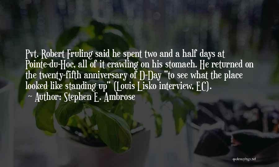 Twenty Fifth Anniversary Quotes By Stephen E. Ambrose