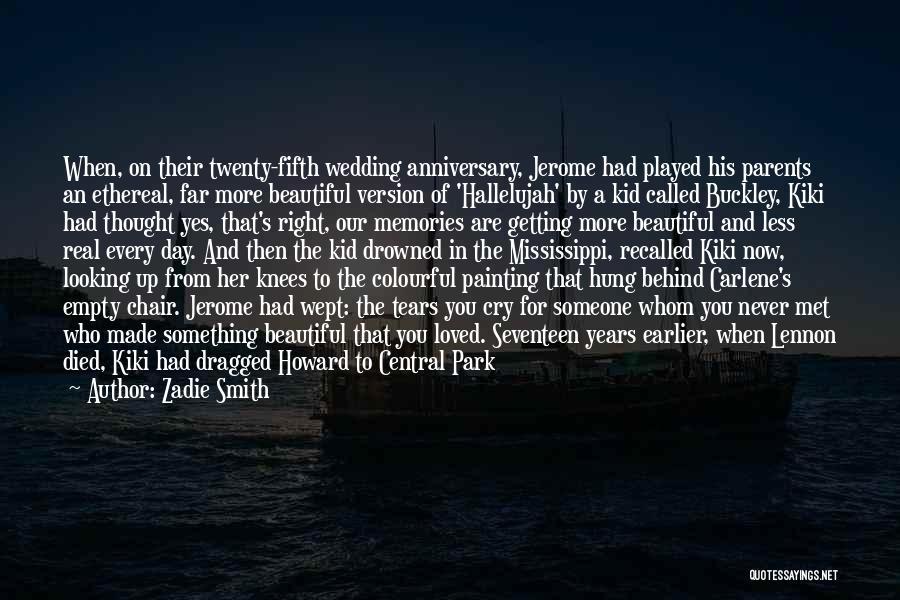 Twenty Fifth Anniversary Quotes By Zadie Smith