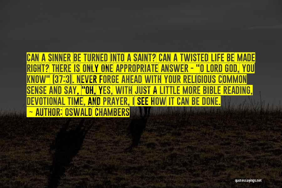 Twisted Bible Quotes By Oswald Chambers