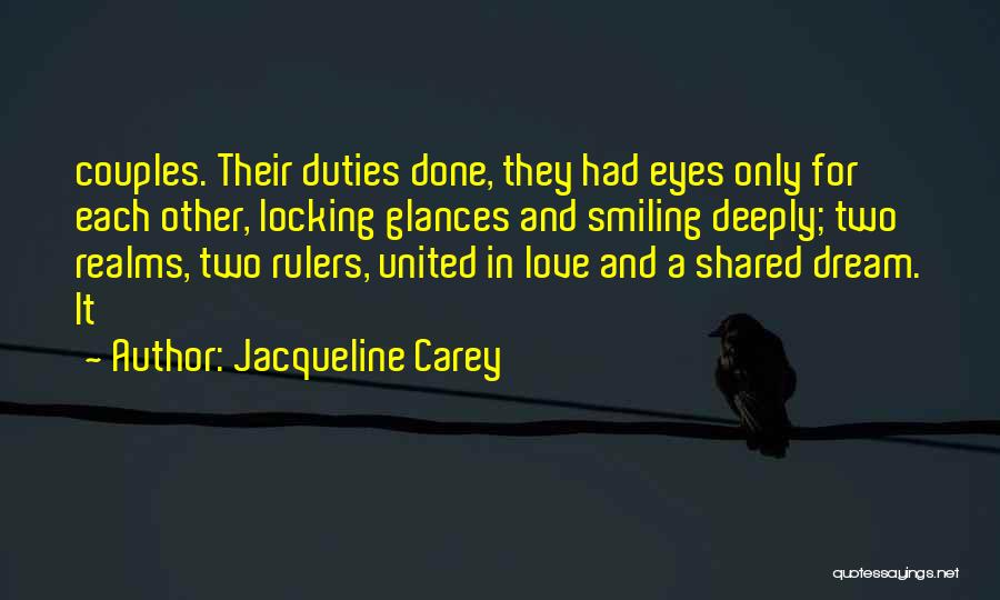 Two Couples Love Quotes By Jacqueline Carey