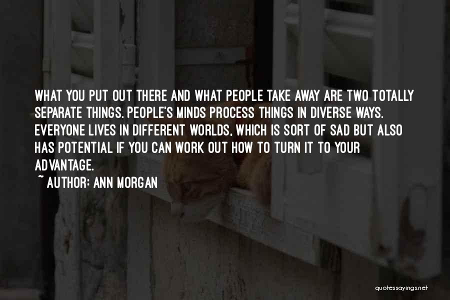 Two Different Lives Quotes By Ann Morgan
