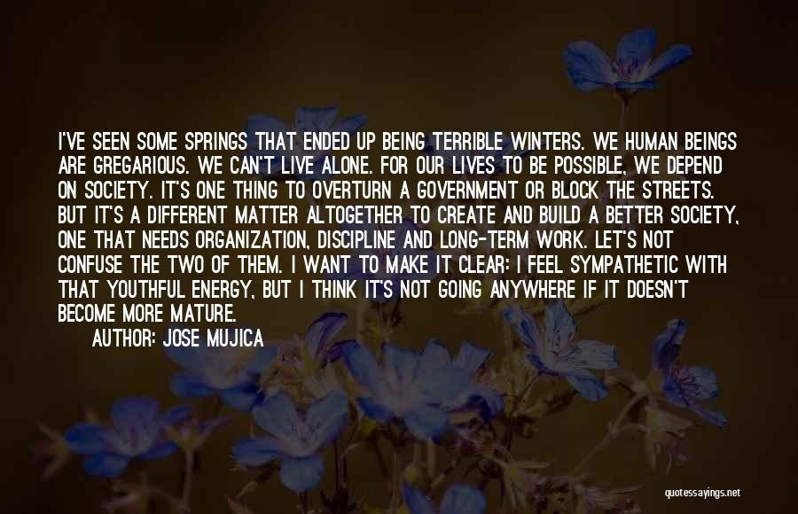 Two Different Lives Quotes By Jose Mujica