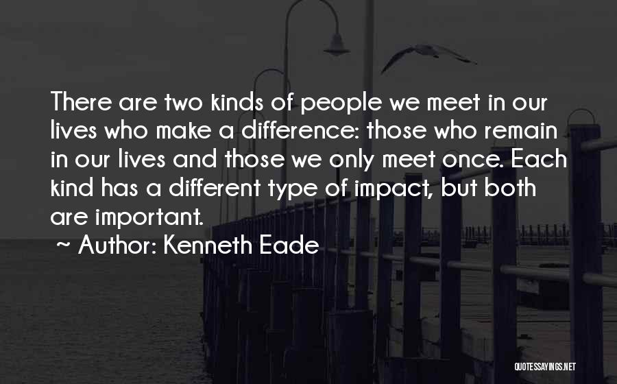 Two Different Lives Quotes By Kenneth Eade