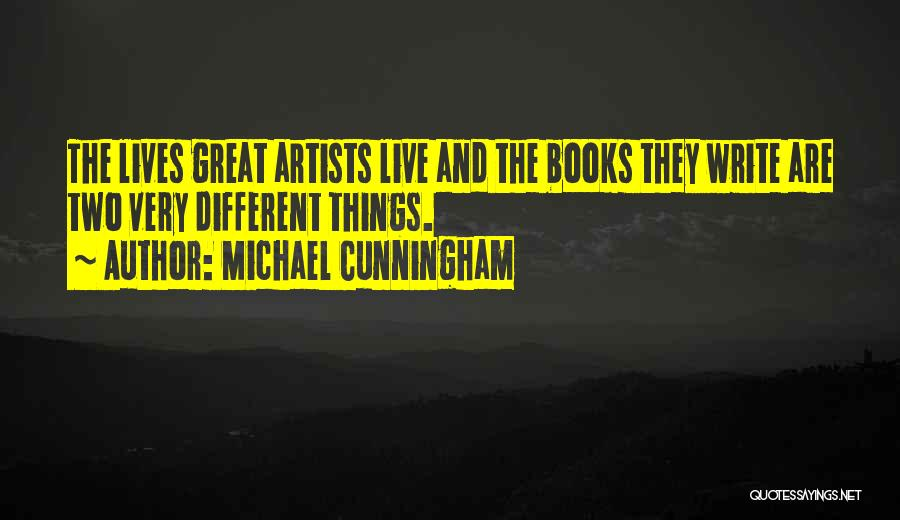 Two Different Lives Quotes By Michael Cunningham