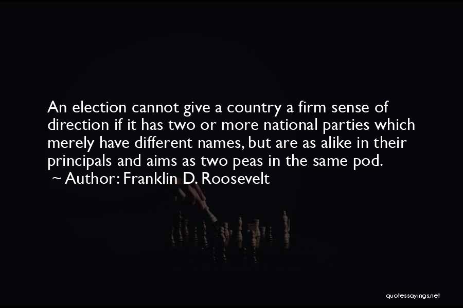 Two Peas In A Pod Quotes By Franklin D. Roosevelt