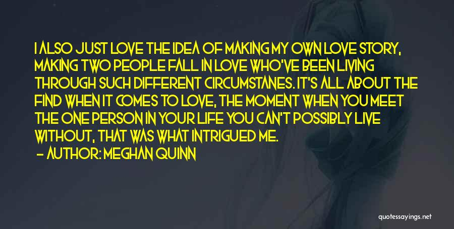 Two Person In Love Quotes By Meghan Quinn