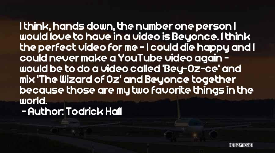 Two Person In Love Quotes By Todrick Hall