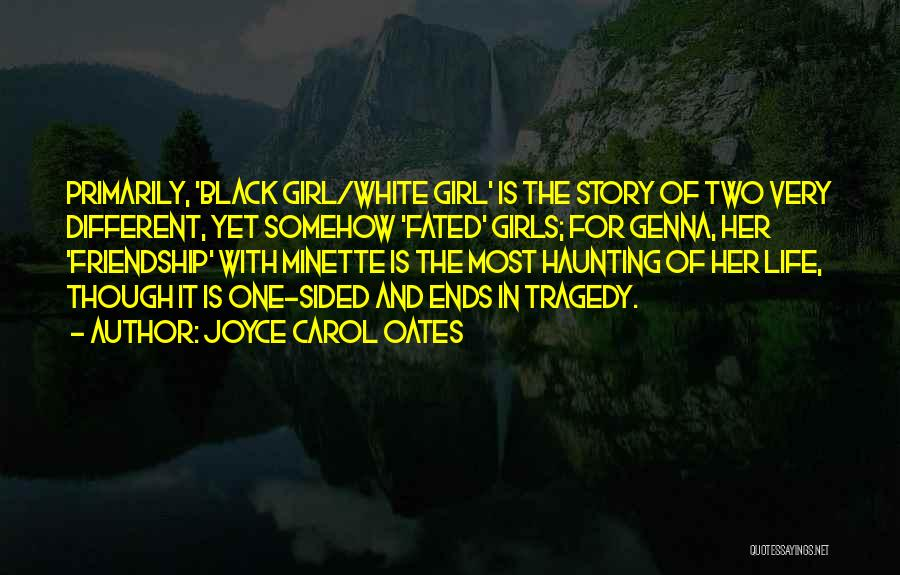 Two Sided Friendship Quotes By Joyce Carol Oates