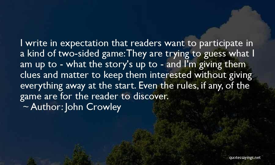 Two Sided Story Quotes By John Crowley