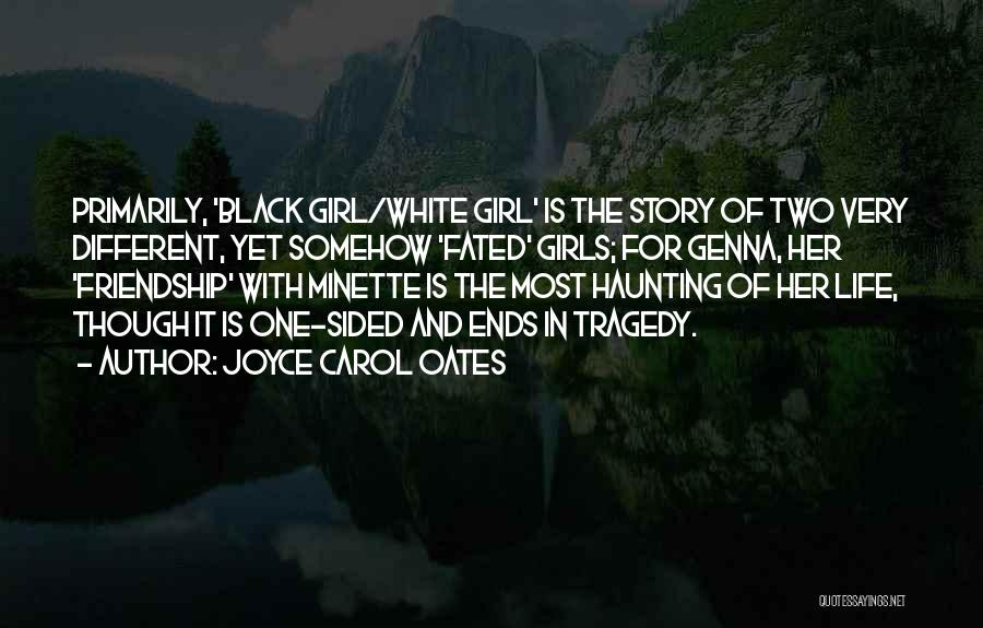 Two Sided Story Quotes By Joyce Carol Oates