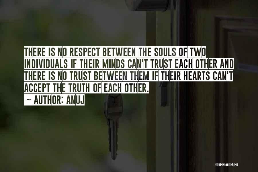 Two Souls One Heart Quotes By Anuj