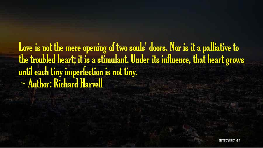 Two Souls One Heart Quotes By Richard Harvell