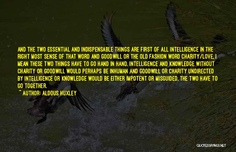 Two Things That Go Together Quotes By Aldous Huxley
