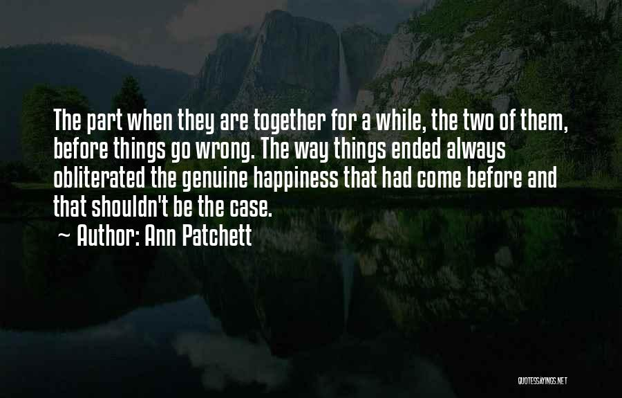 Two Things That Go Together Quotes By Ann Patchett