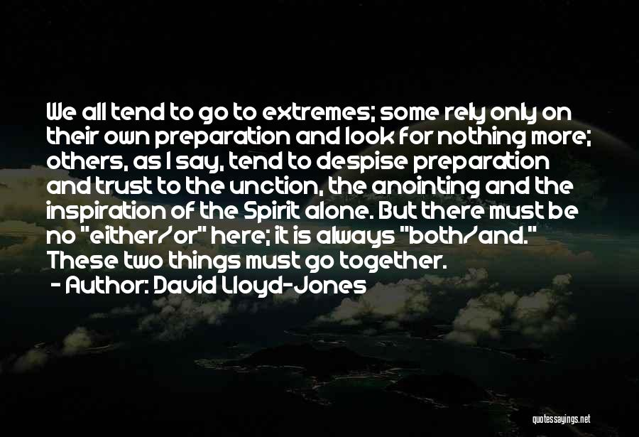 Two Things That Go Together Quotes By David Lloyd-Jones