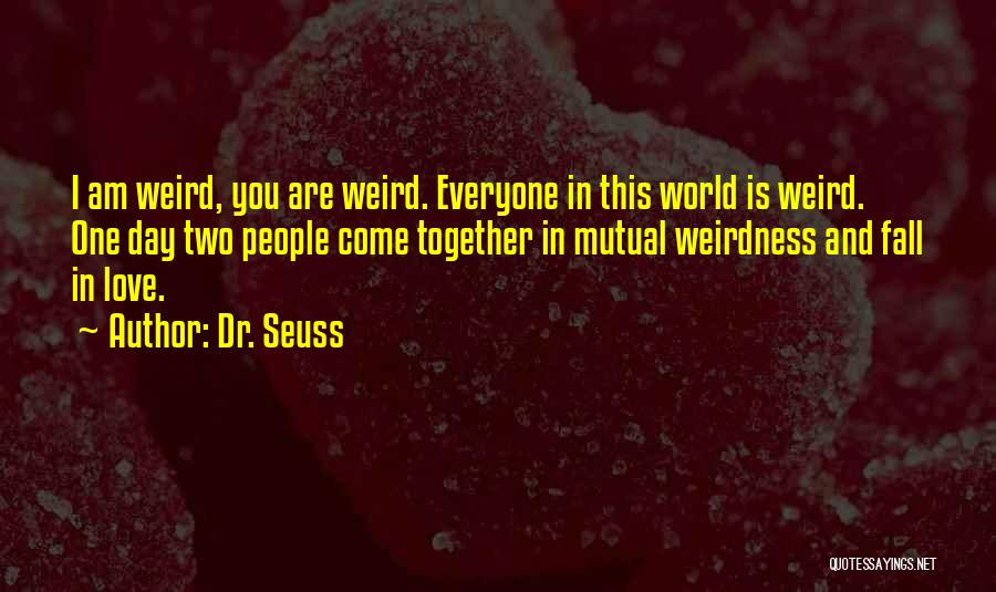 Two Things That Go Together Quotes By Dr. Seuss