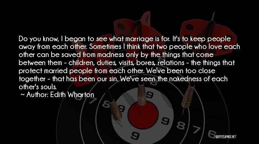 Two Things That Go Together Quotes By Edith Wharton