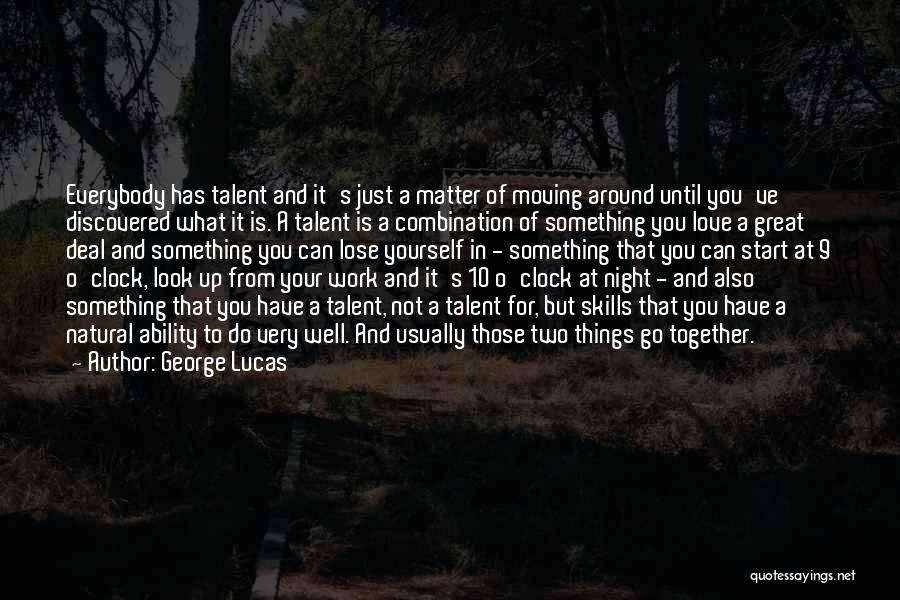 Two Things That Go Together Quotes By George Lucas