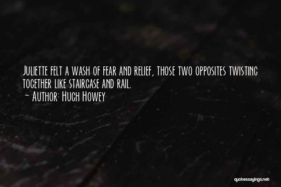 Two Things That Go Together Quotes By Hugh Howey