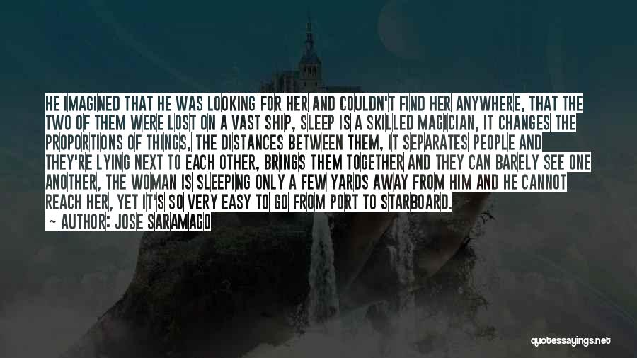 Two Things That Go Together Quotes By Jose Saramago